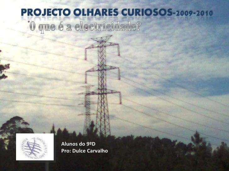 Alunos do 9ºD Pro: Dulce Carvalho