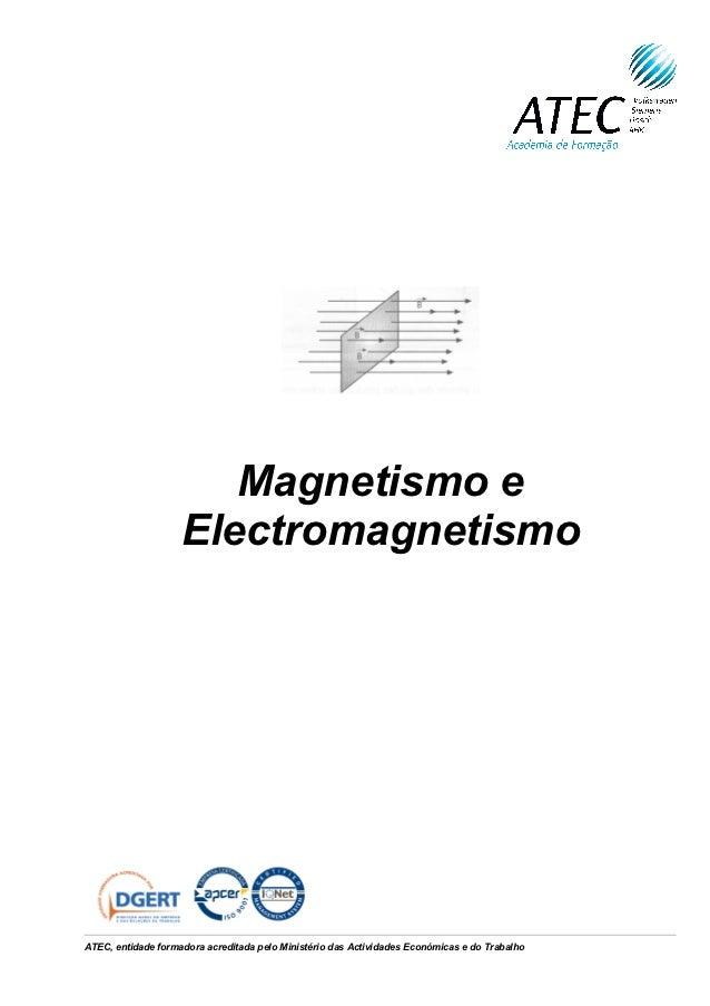 Magnetismo e                    ElectromagnetismoATEC, entidade formadora acreditada pelo Ministério das Actividades Econó...