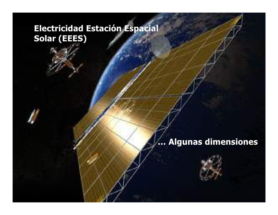 Electricidad Estación Espacial Solar (EEES)                                  … Algunas dimensiones