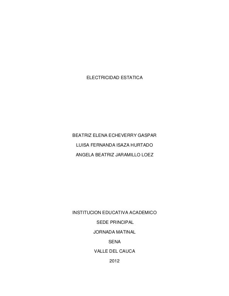 ELECTRICIDAD ESTATICABEATRIZ ELENA ECHEVERRY GASPAR LUISA FERNANDA ISAZA HURTADO ANGELA BEATRIZ JARAMILLO LOEZINSTITUCION ...