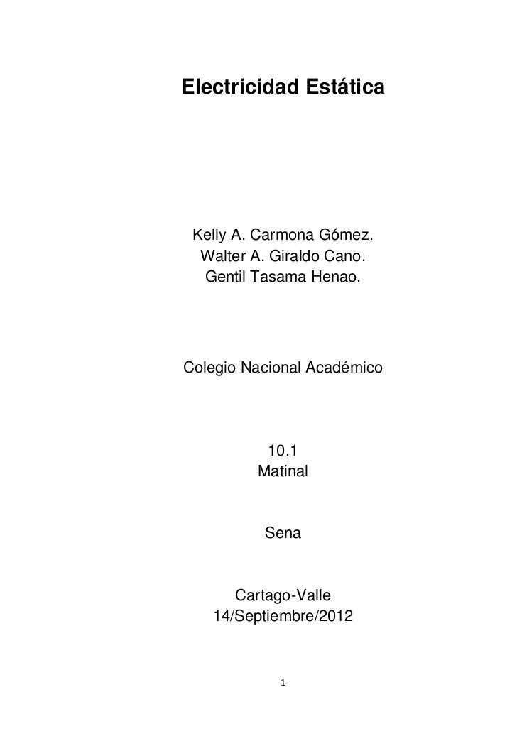 Electricidad Estática Kelly A. Carmona Gómez.  Walter A. Giraldo Cano.  Gentil Tasama Henao.Colegio Nacional Académico    ...