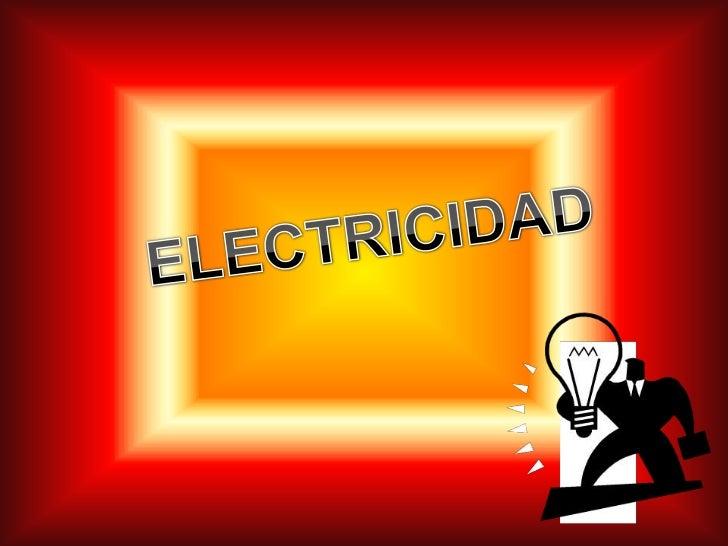 ELECTRICIDADFENOMENO FISICO                           CARGAS ELECTRICAS                              FENOMENOS            ...