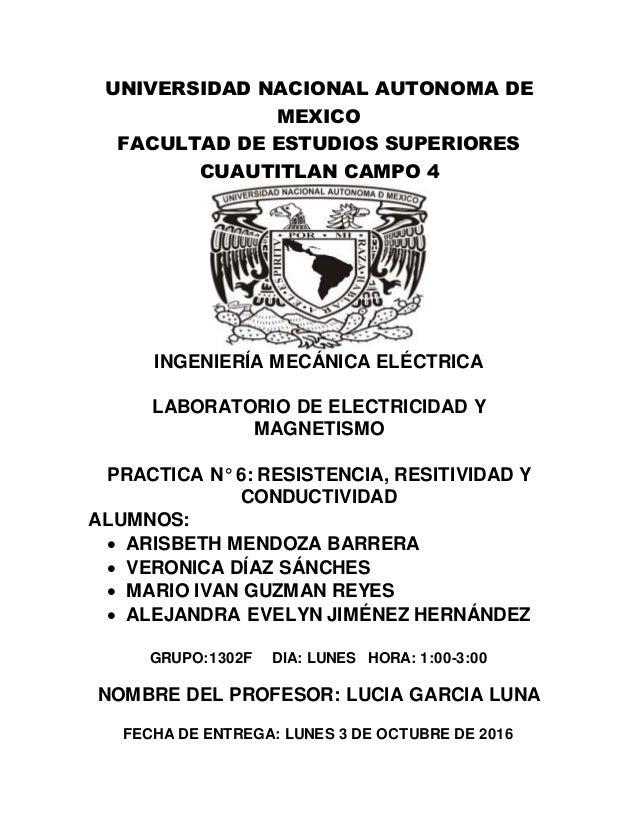 UNIVERSIDAD NACIONAL AUTONOMA DE MEXICO FACULTAD DE ESTUDIOS SUPERIORES CUAUTITLAN CAMPO 4 INGENIERÍA MECÁNICA ELÉCTRICA L...