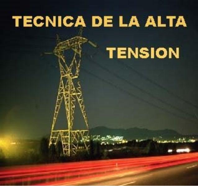 INDICE                            TECNICA DE LA ALTA TENSION                                          Por los Ings. Jorge ...