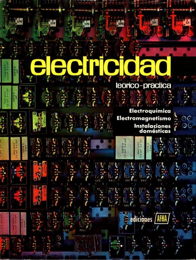 ELECTRICIDAD TEÓRICO-PRÁCTICA. Tomo 2. Electroquímica. Electromagnestismo. Instalaciones domésticas.  Lecciones 6 y 7