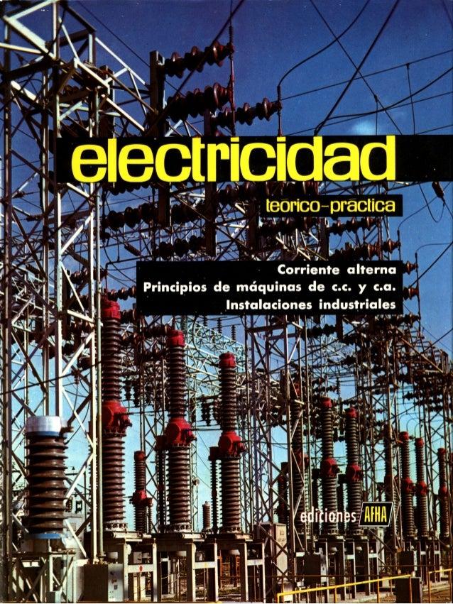 ELECTRICIDAD TEÓRICO-PRÁCTICA. Tomo 3. Corriente Alterna. Principios de Máquinas de c.c. y c.a. Instalaciones Industriales...