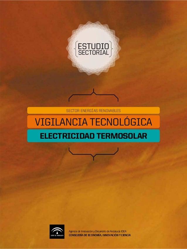 ESTUDIO             SECTORIAL     SECTOR ENERGÍAS RENOVABLESVIGILANCIA TECNOLÓGICAELECTRICIDAD TERMOSOLAR      Agencia de ...