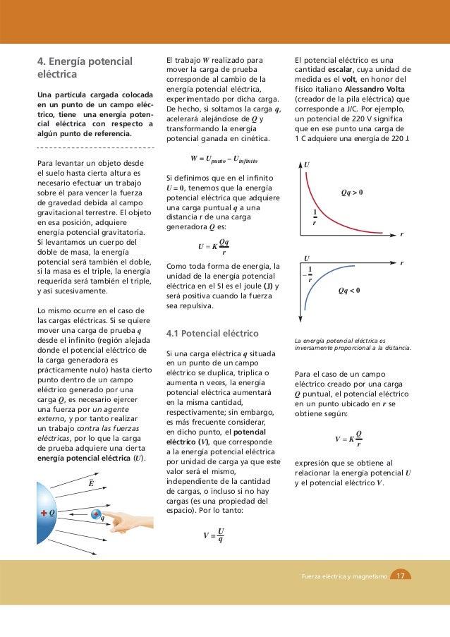 4. Energía potencial                  El trabajo W realizado para            El potencial eléctrico es una                ...