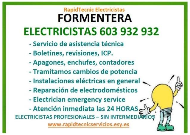 RapidTecnic Electricistas  FORMENTERA ELECTRICISTAS 603 932 932  - Servicio de asistencia técnica  - Boletines,  revisione...