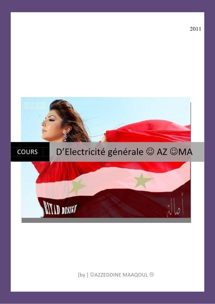 2011COURS   D'Electricité générale  AZ MA            [by ] AZZEDDINE MAAQOUL                           1