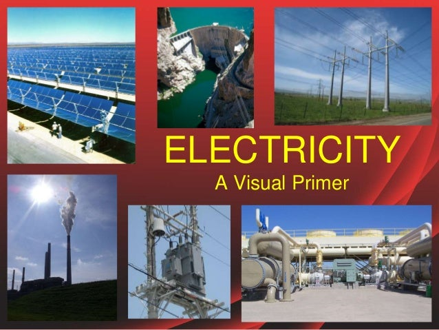ELECTRICITY A Visual Primer