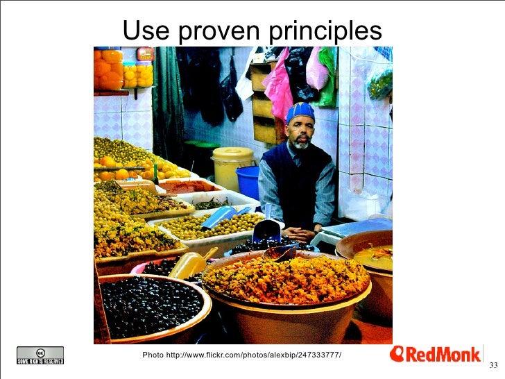 Use proven principles      Photo http://www.flickr.com/photos/alexbip/247333777/                                          ...