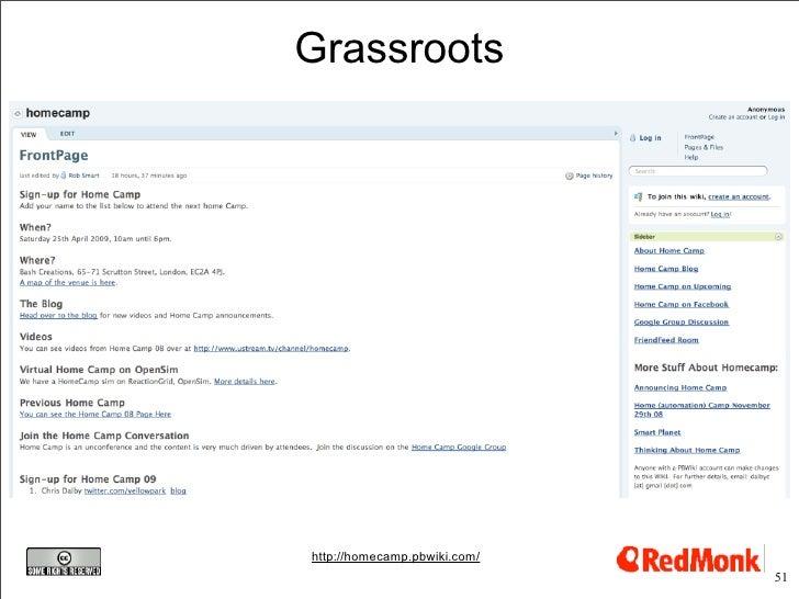 Grassroots     http://homecamp.pbwiki.com/                               51