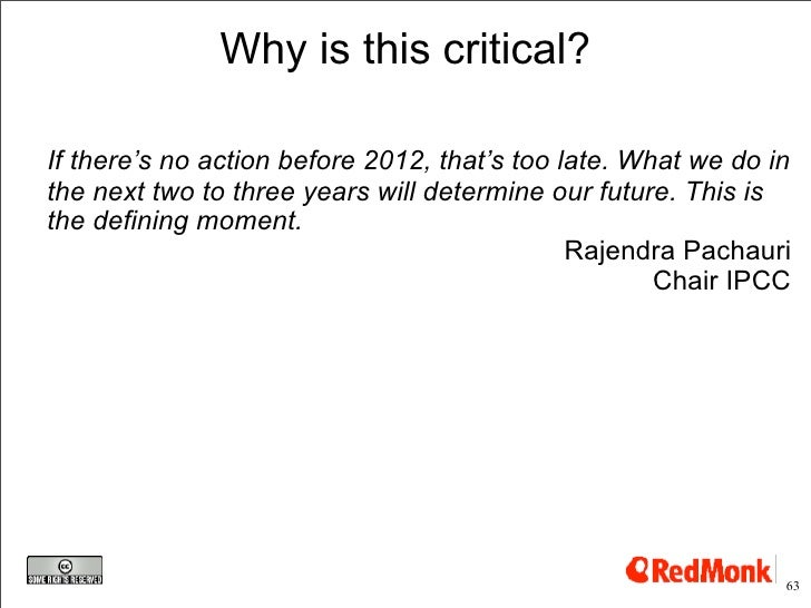 Why is this critical?  If there's no action before 2012, that's too late. What we do in the next two to three years will d...