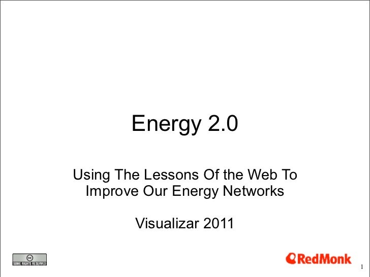 Energy 2.0Using The Lessons Of the Web To Improve Our Energy Networks        Visualizar 2011                              ...