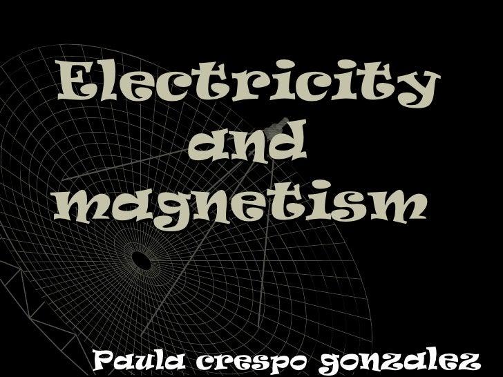 Electricity    andmagnetism Paula crespo gonzalez