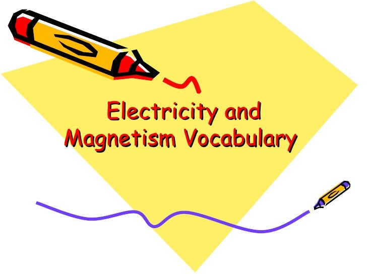 Electricity and magnetism vocabulary