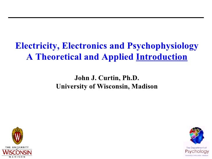 <ul><li>Electricity, Electronics and Psychophysiology </li></ul><ul><li>A Theoretical and Applied  Introduction </li></ul>...
