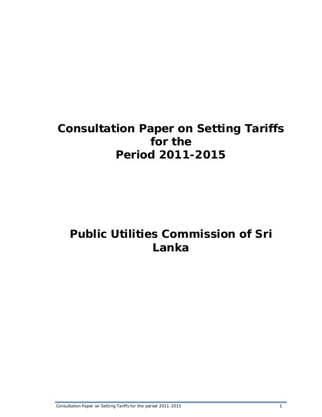 Consultation Paper on Setting Tariffs               for the         Period 2011-2015      Public Utilities Commission of S...