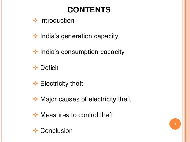 CONTENTS Introduction India's generation capacity India's consumption capacity Deficit Electricity theft Major cause...