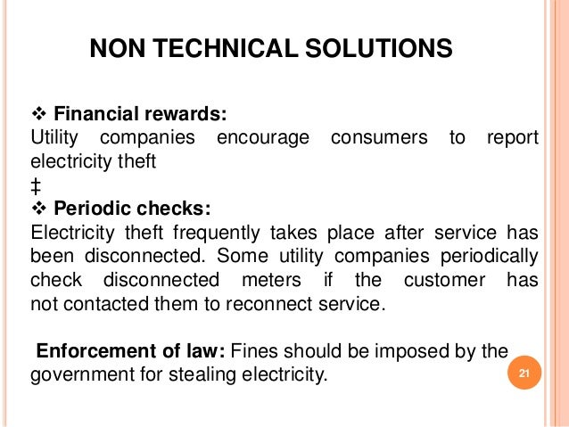 NON TECHNICAL SOLUTIONS Financial rewards:Utility companies encourage consumers to reportelectricity theft‡ Periodic che...