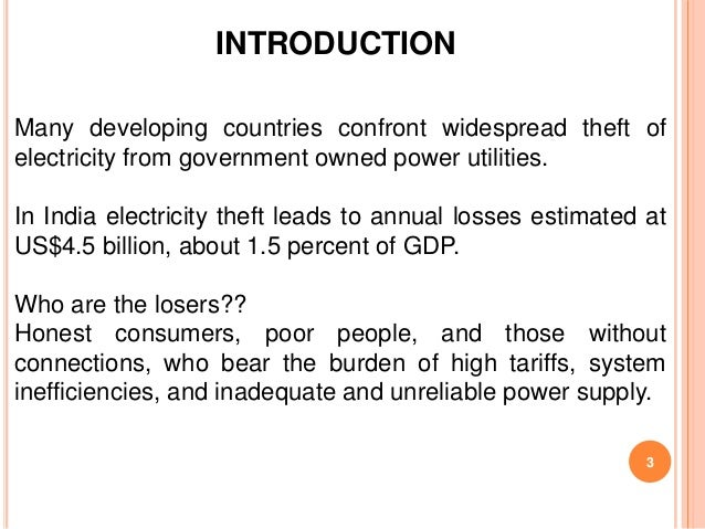 INTRODUCTIONMany developing countries confront widespread theft ofelectricity from government owned power utilities.In Ind...