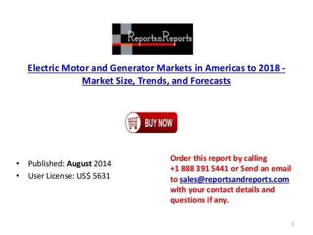 Electric Motor and Generator Markets in Americas to 2018 - Market Size, Trends, and Forecasts • Published: August 2014 • U...
