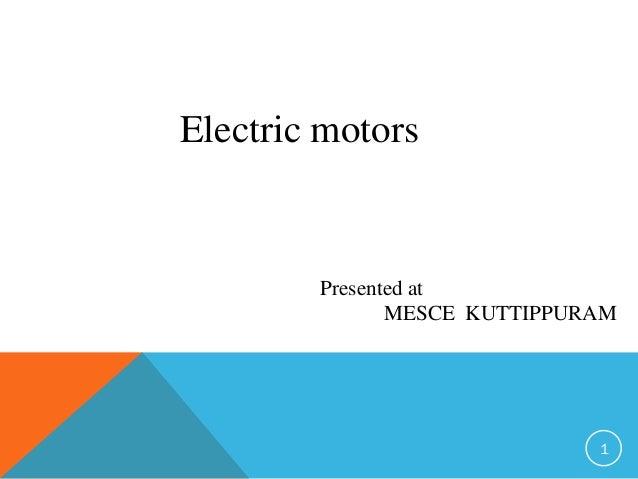 Electric motors Presented at MESCE KUTTIPPURAM 1