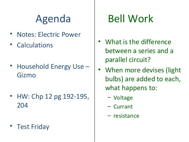 Agenda                Bell Work• Notes: Electric Power• Calculations             • What is the difference                 ...
