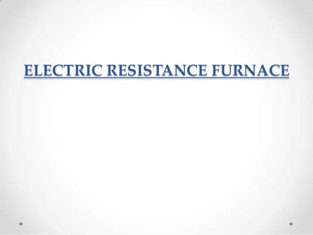 ELECTRIC RESISTANCE FURNACE