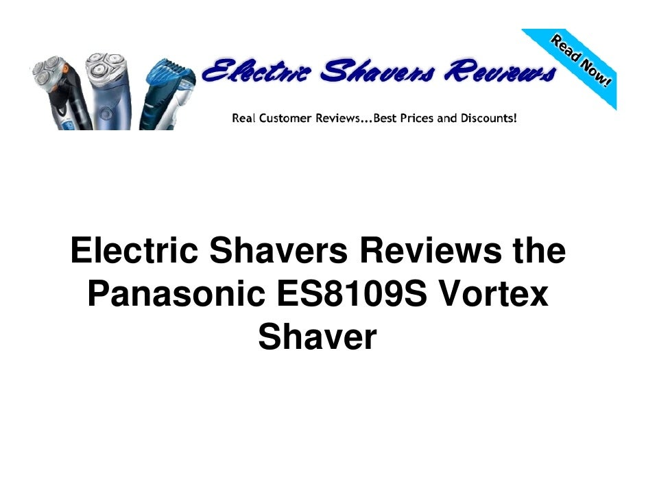 Electric Shavers Reviews the Panasonic ES8109S Vortex           Shaver