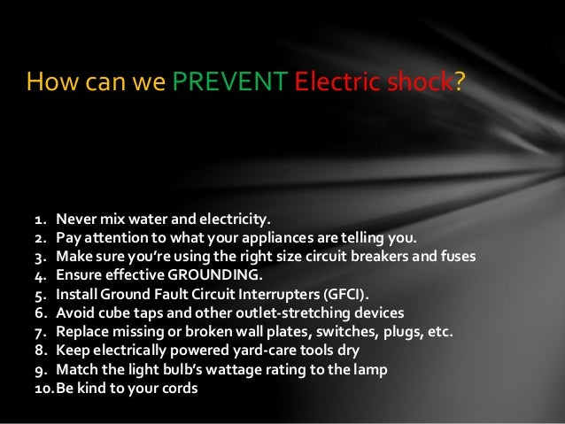 Electric shock precautions