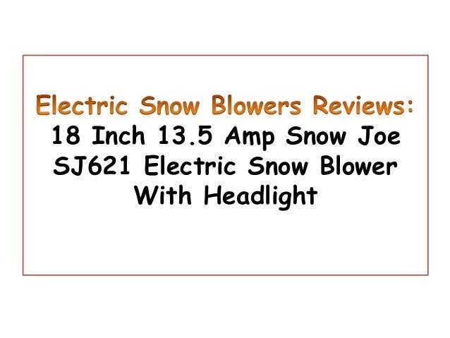 18 Inch 13.5 Amp Snow JoeSJ621 Electric Snow Blower      With Headlight
