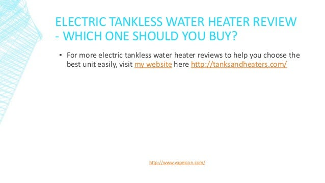 Electric Tankless Water Heater Review Which One Should You Buy