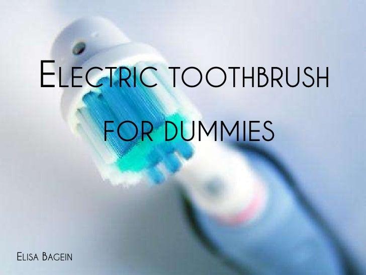 electrictoothbrushfordummies<br />Elisa Bagein<br />