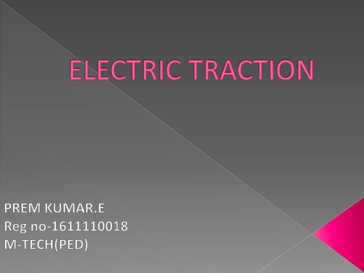    Introduction   Requirements of a traction system   Control of DC motors   Electronic Speed Control Methods for DC M...