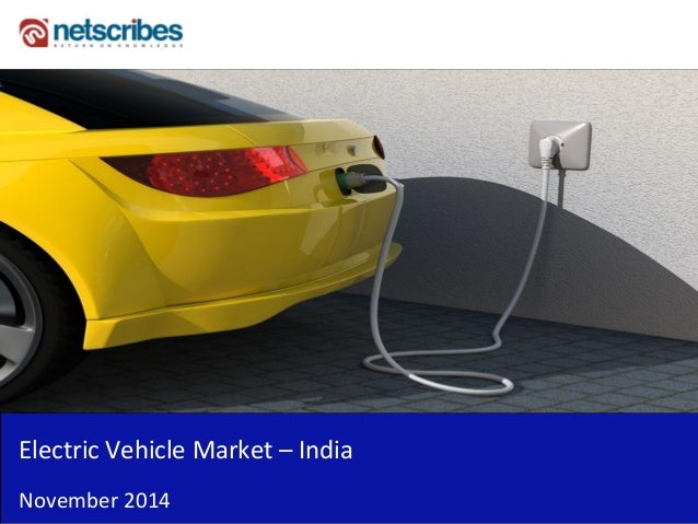 Insert Cover Image using Slide Master View  Do not distort  Electric Vehicle Market – India  November 2014