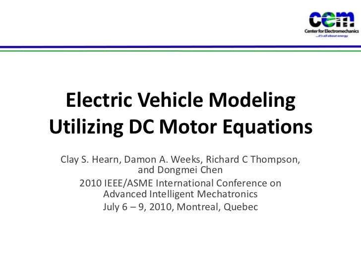 Electric Vehicle Modeling Utilizing DC Motor Equations<br />Clay S. Hearn, Damon A. Weeks, Richard C Thompson, and Dongmei...