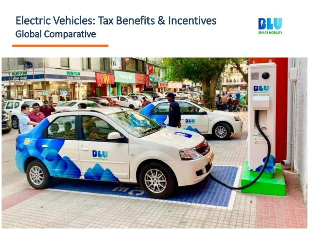Electric Vehicles: Tax Benefits & Incentives Global Comparative