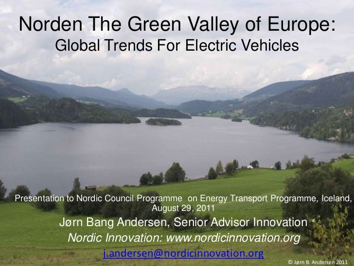 Norden The Green Valley of Europe:         Global Trends For Electric VehiclesPresentation to Nordic Council Programme on ...