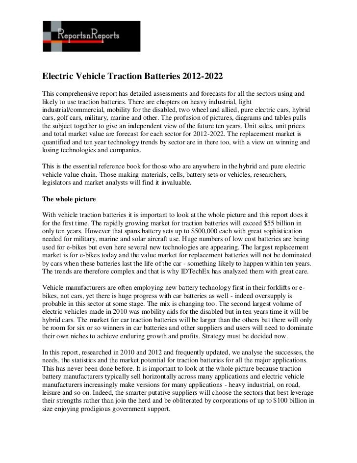 Electric Vehicle Traction Batteries 2012-2022This comprehensive report has detailed assessments and forecasts for all the ...