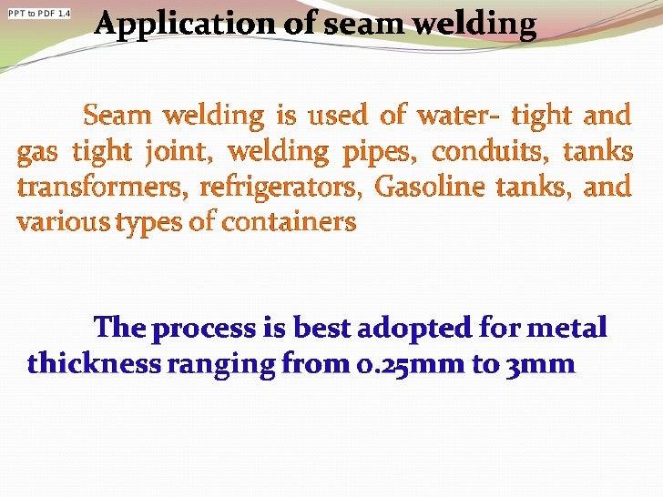 Welding processes arc welding resistance welding oxyfuel gas.