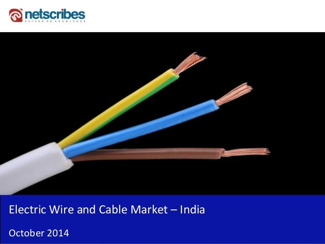 Electric Wire And Cable Market In India 2014 Sample