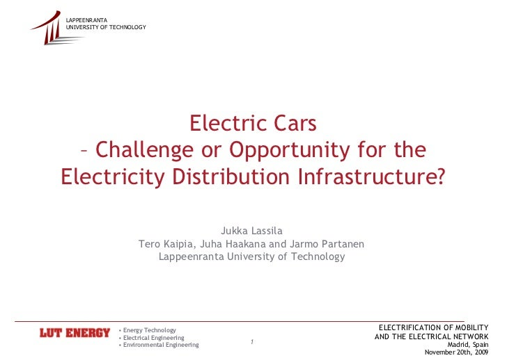 LAPPEENRANTA UNIVERSITY OF TECHNOLOGY                   Electric Cars   – Challenge or Opportunity for the Electricity Dis...