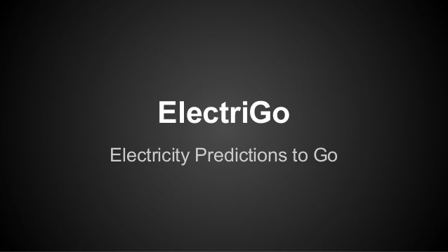 ElectriGo Electricity Predictions to Go