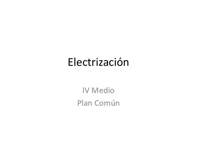 Electrización IV Medio Plan Común