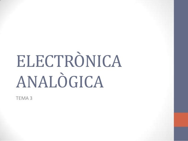 ELECTRÒNICAANALÒGICATEMA 3