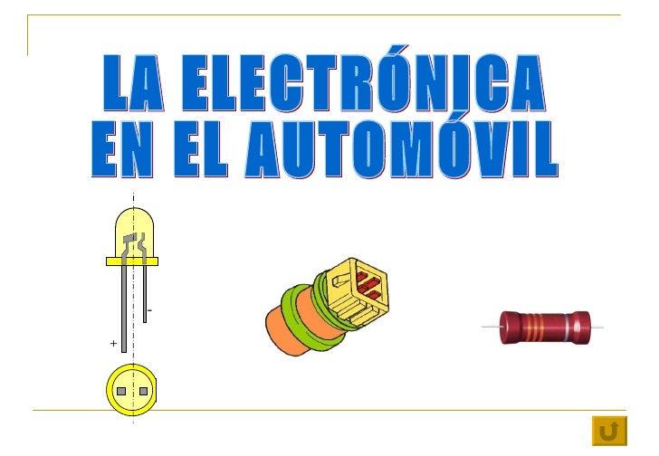 LA ELECTRÓNICA  EN EL AUTOMÓVIL + -