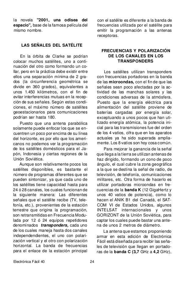 utilizadas para programas populares del Brasil, Argentina, México, Estados Uni- dos, etc. La banda C tiene un ancho de 0,5...