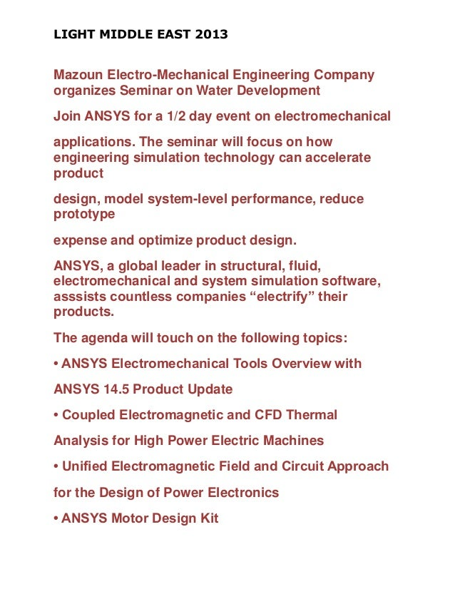 LIGHT MIDDLE EAST 2013 Mazoun Electro-Mechanical Engineering Company organizes Seminar on Water Development Join ANSYS for...